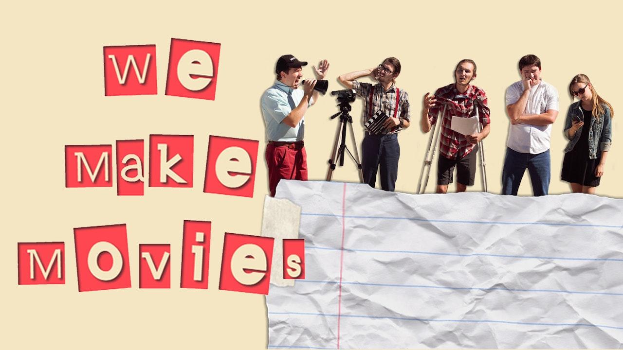 We Make Movies