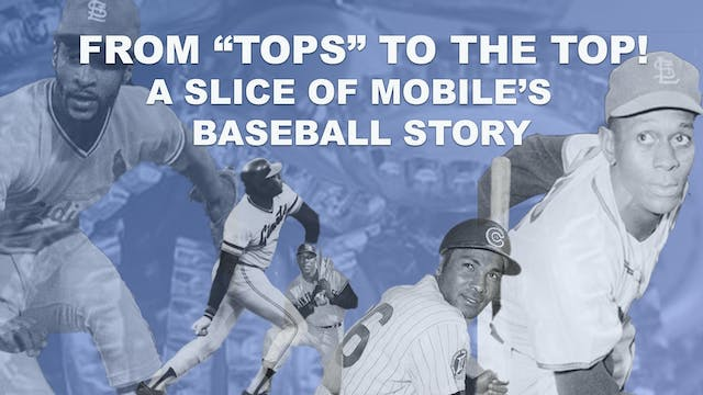 From 'Tops' to the Top! A Slice of Mobile's Baseball Story!