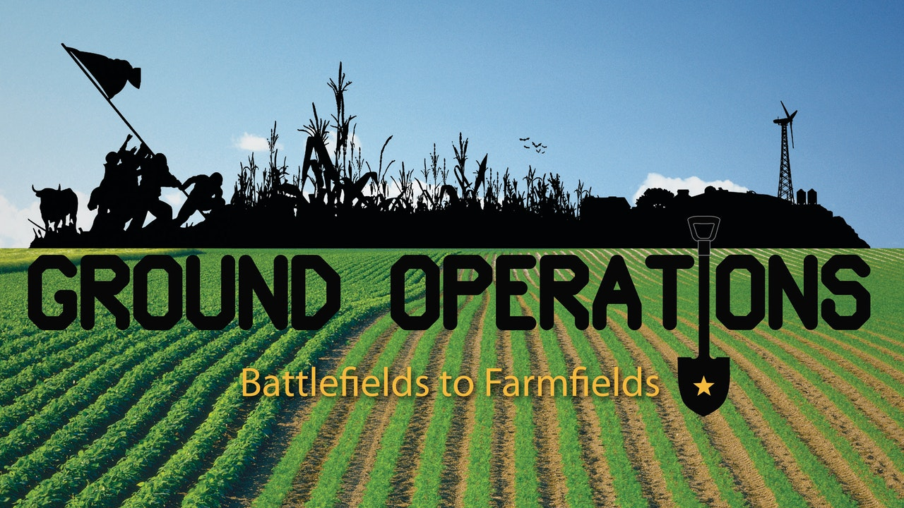 Ground Operations: Battlefields to Farmfields