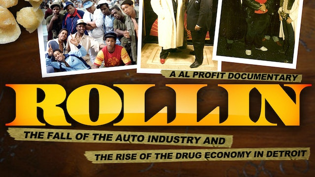 Rollin: The Fall of the Auto Industry and the rise of the Drug
