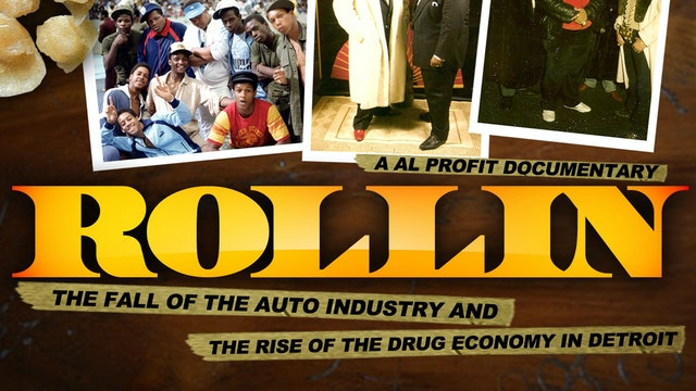Rollin: The Fall of the Auto Industry and the rise of the Drug Economy in Detroit