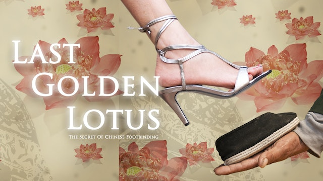 Last Golden Lotus The Secret of ChineseFootbinding