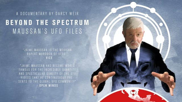 Beyond The Spectrum - Maussan's UFO Files