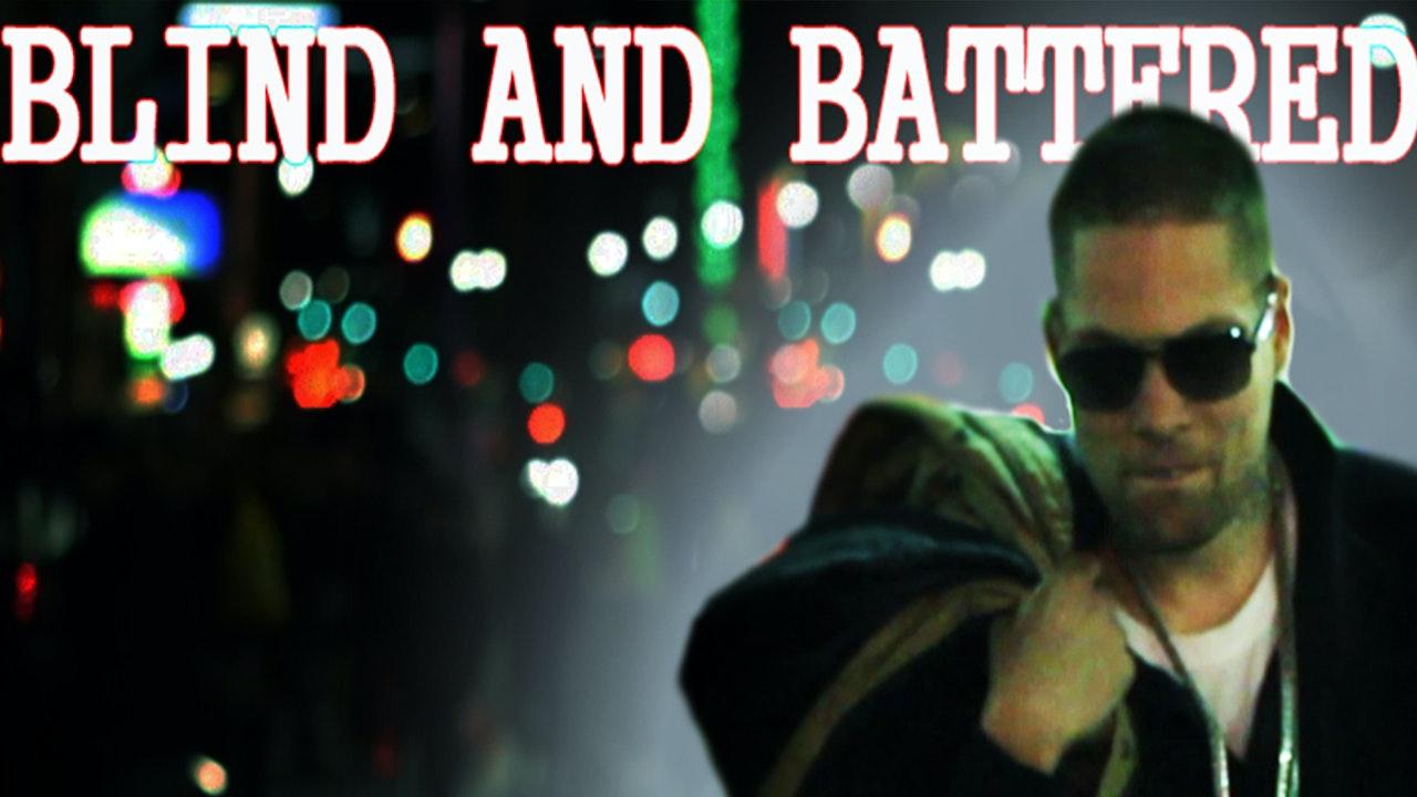 """""""Blind & Battered"""" the Blind Kingpin"""