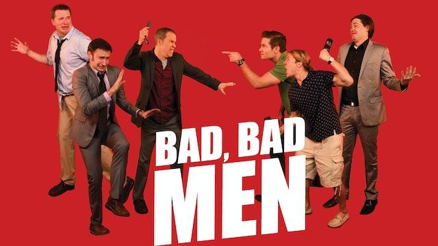 Bad, Bad Men