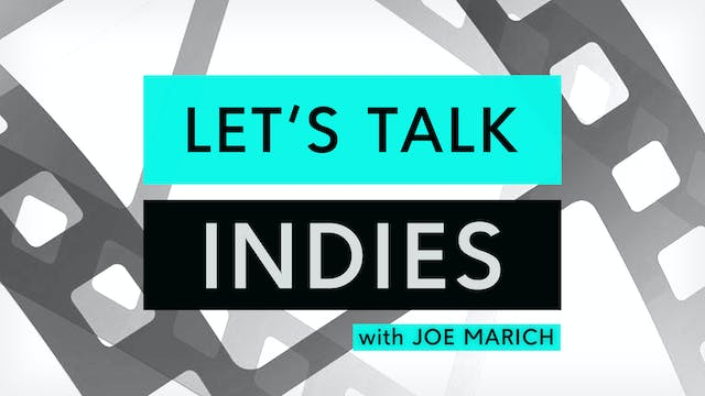 LET'S TALK INDIES with Joe Marich