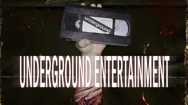 Underground Entertainment: The Movie