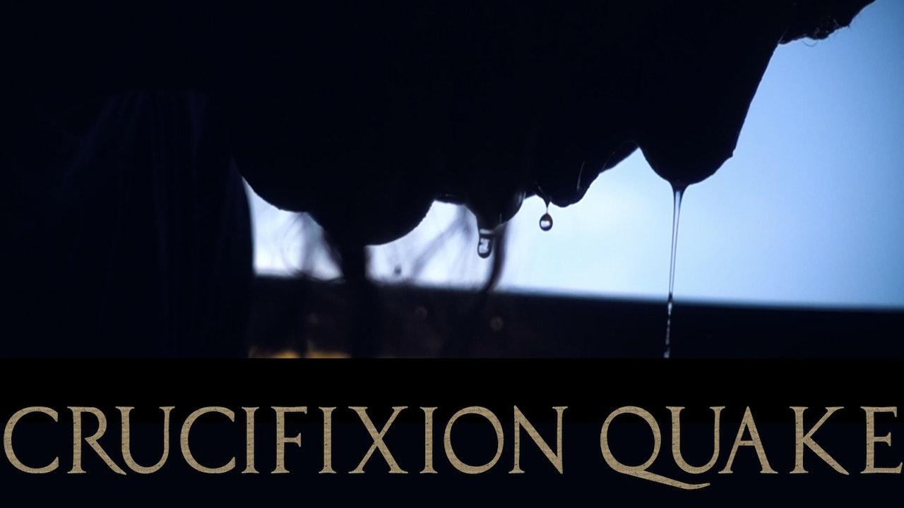 Crucifixion Quake