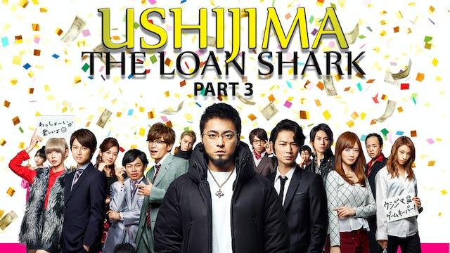 Ushijima the Loan Shark Part 3