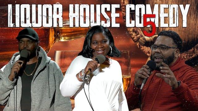 Liquor House Comedy 5