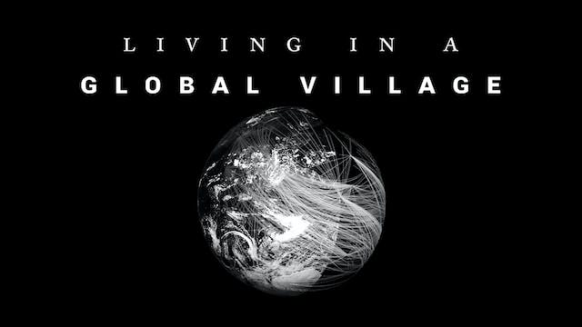 Living in a Global Village
