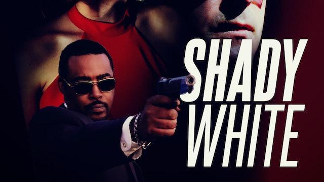 Shady White
