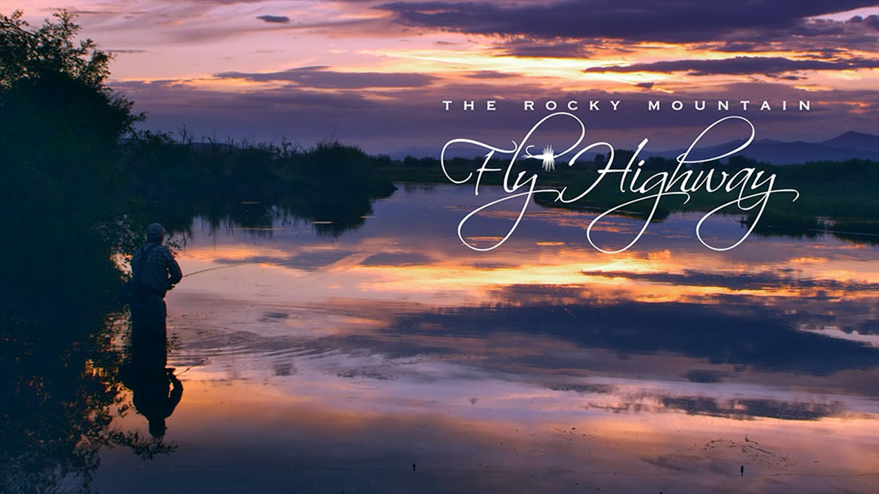 The Rocky Mountain Fly Highway