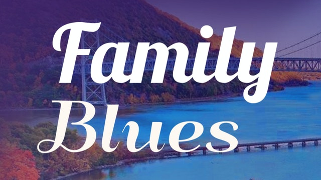 Family Blues