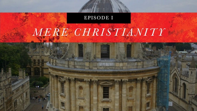 Walking with C.S. Lewis Episode 1: Mere Christianity