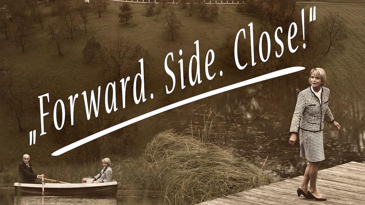 Forward. Side. Close!