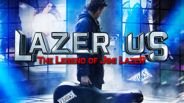 Lazer Us: The Legend of Jimi Lazer