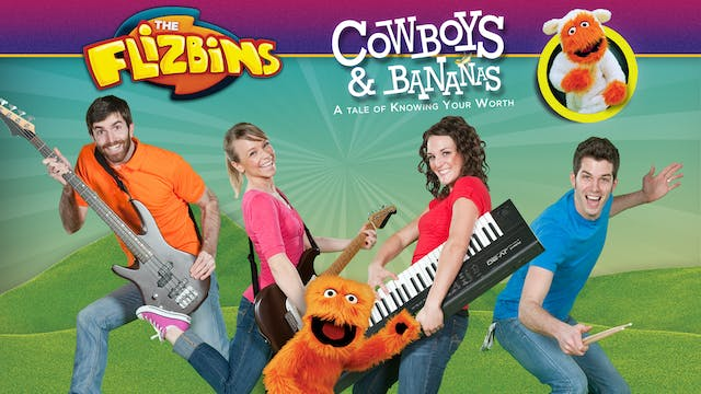 The Flizbins: Cowboys and Bananas