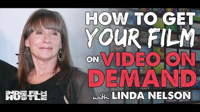Indie Film Hustle with Linda Nelson -...
