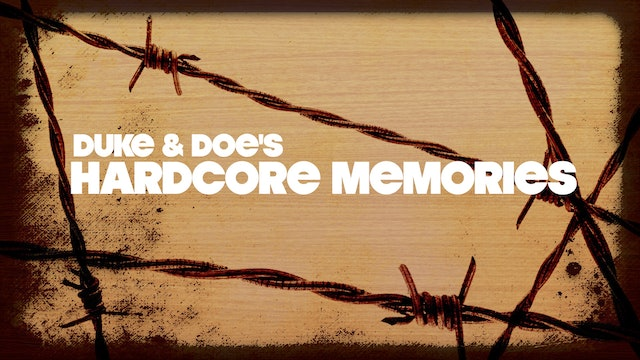 Duke and Doe's Hardcore Memories