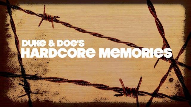 Duke and Doe's Hardcore Memories