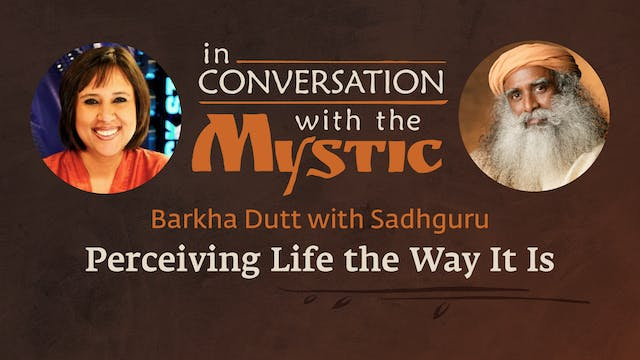Sadhguru In Conversation with Barkha ...