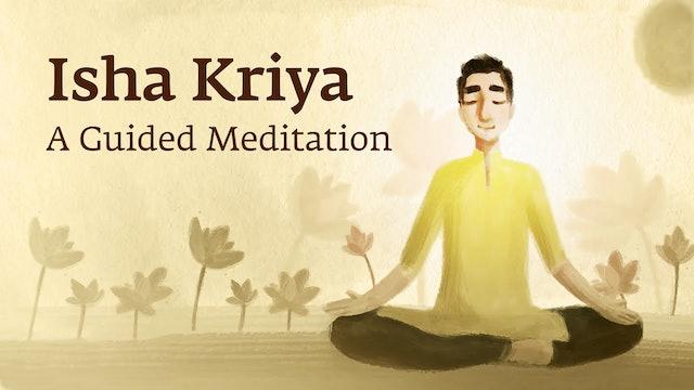 Isha Kriya -  A Guided Meditation with Sadhguru