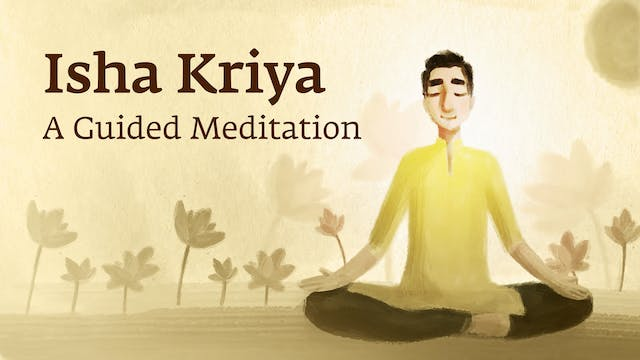 Isha Kriya -  A Guided Meditation wit...