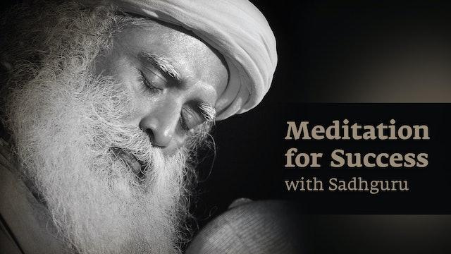 Meditation for Success with Sadhguru