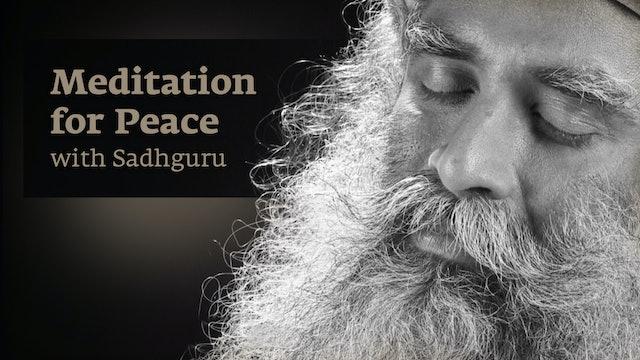 Meditation for Peace with Sadhguru