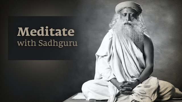 Meditate with Sadhguru