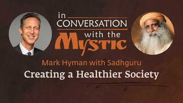 Mark Hyman and Sadhguru in Conversation