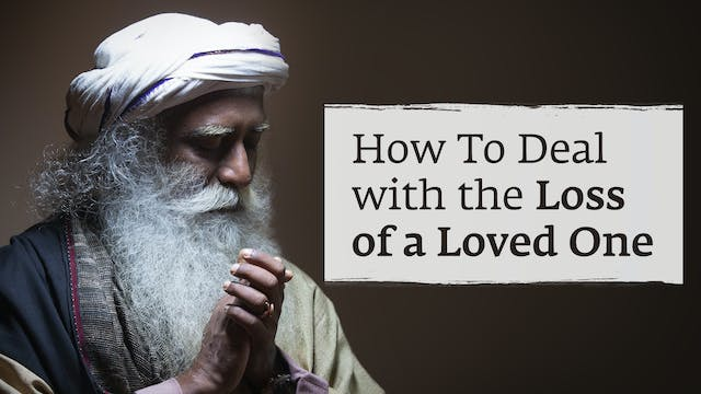 How to Deal with the Loss of a Loved One