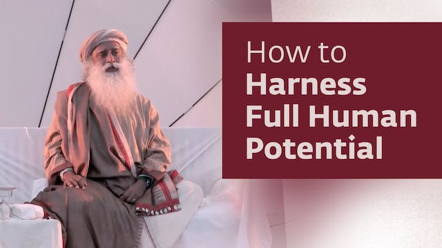 How to Harness Full Human Potential