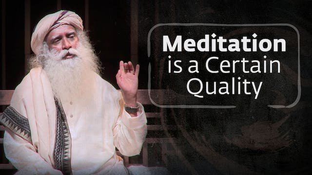 Meditation is a Certain Quality