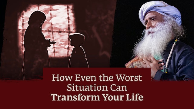 How Even the Worst Situation Can Transform Your Life