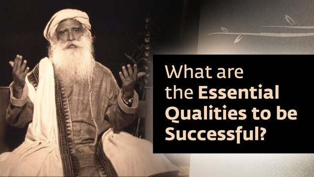 What are the Essential Qualities to be Successful?