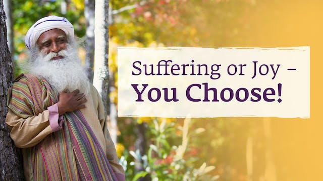 Suffering or Joy - You choose!