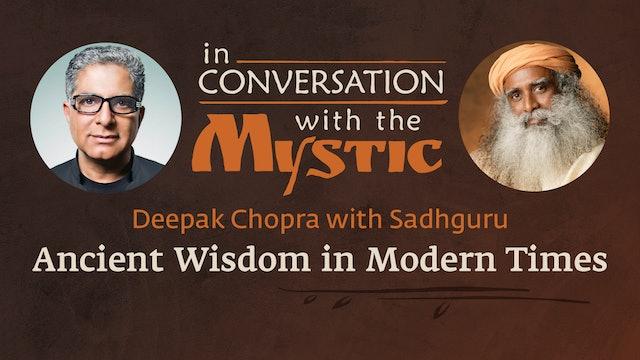 Deepak Chopra & Sadhguru in Conversation - Ancient wisdom in Modern Times.