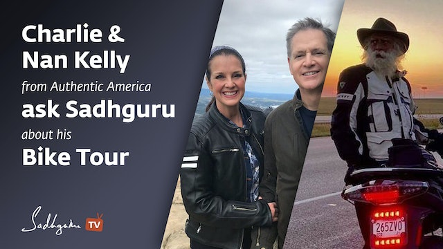 Charlie & Nan Kelly from Authentic America ask Sadhguru About his Bike Tour.