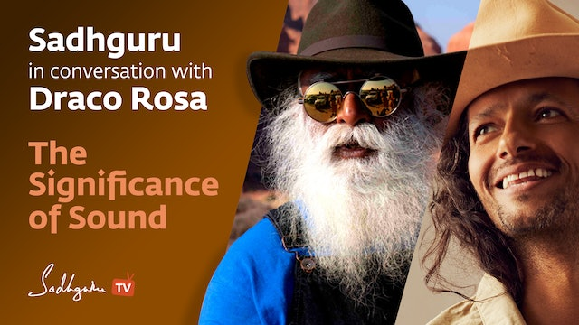 Sadhguru in Conversation with Draco Rosa - The Significance of Sound