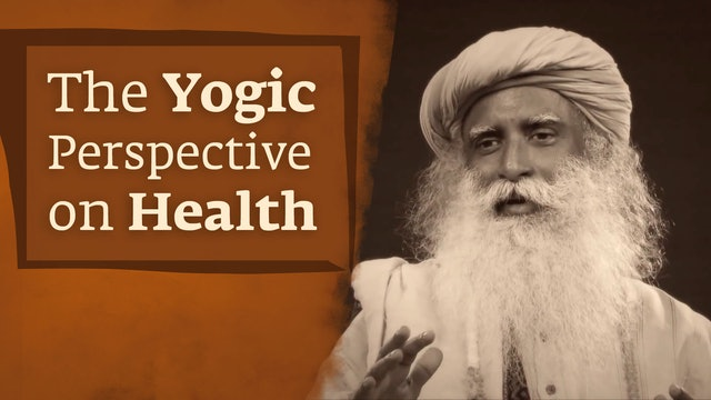 The Yogic Perspective on Health