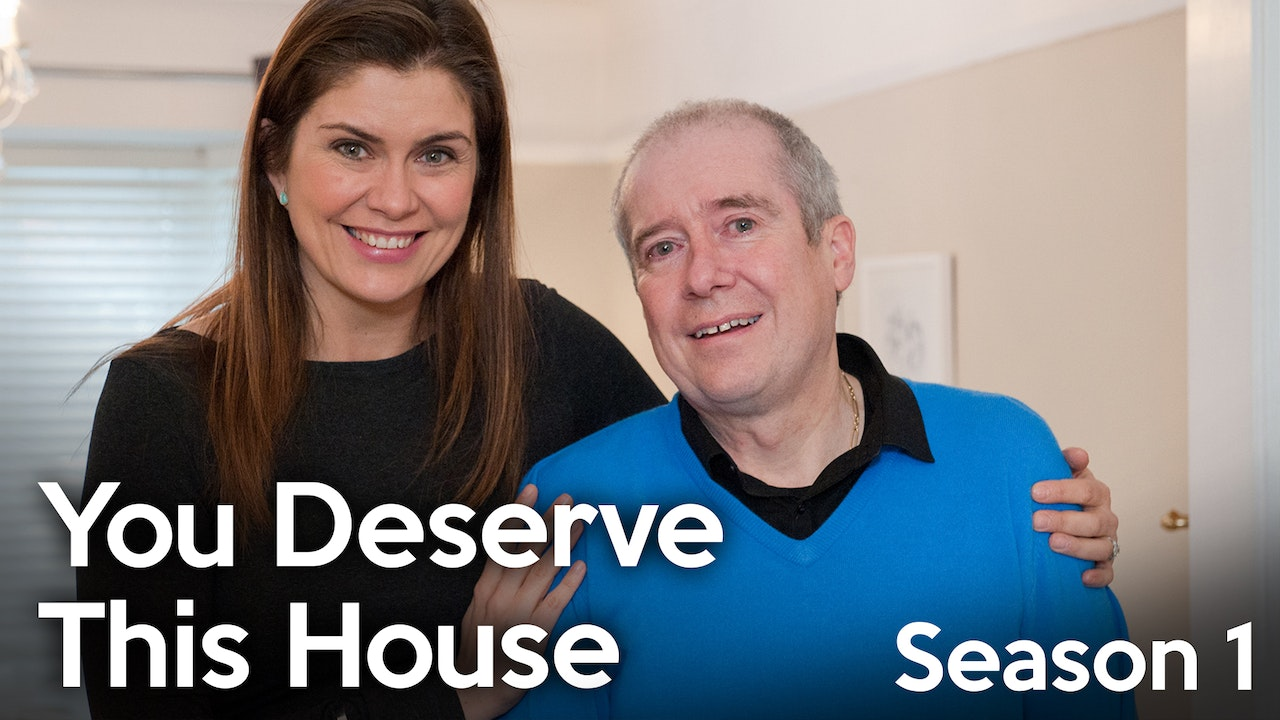 You Deserve This House - Season 1