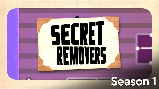 Secret Removers - Season 1