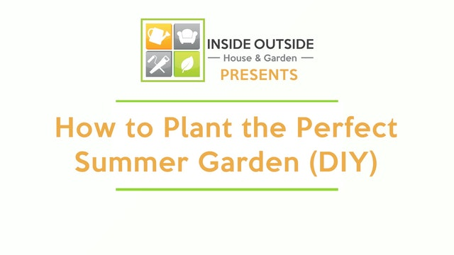 DIY The Perfect Summer Garden