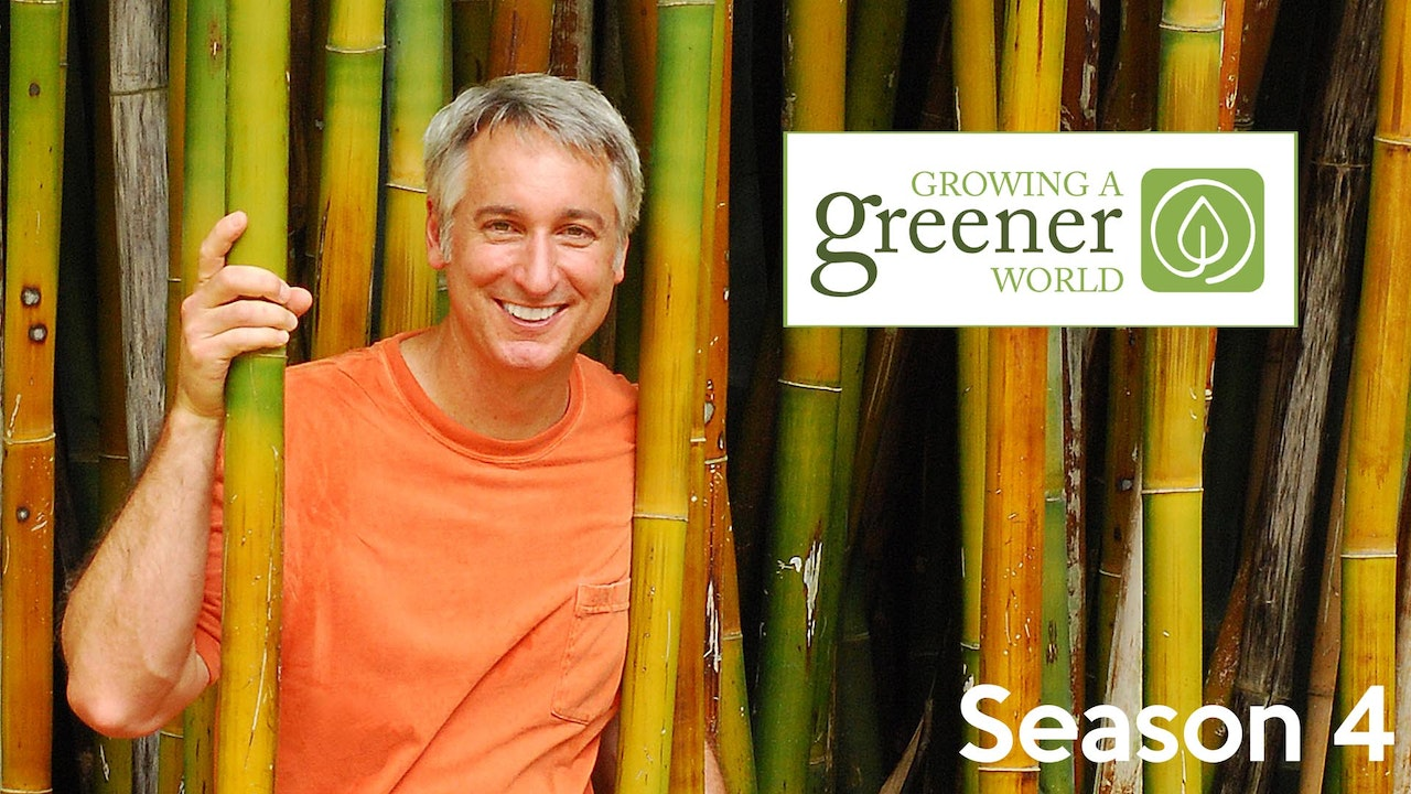 Growing a Greener World - Season 4