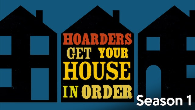 Hoarders, Get Your House in Order - Season 1