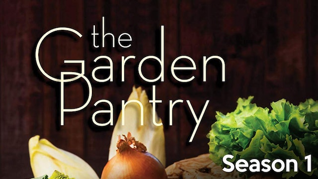 The Garden Pantry - Season 1