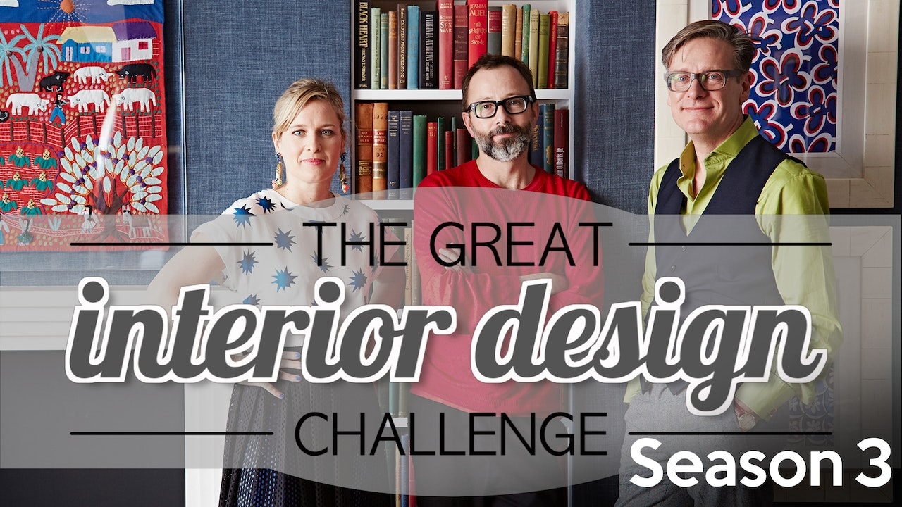 The Great Interior Design Challenge - Season 3