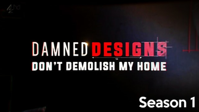 Damned Designs: Don't Demolish My Home - Season 1